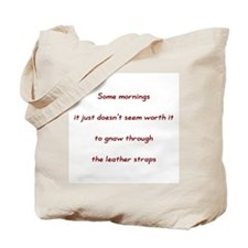 Some mornings (Text only) Tote Bag