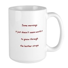 Some mornings (Text only) Mug