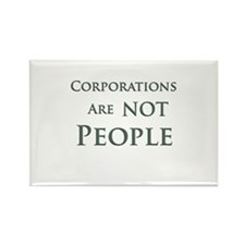 Corporations are NOT People Rectangle Magnet