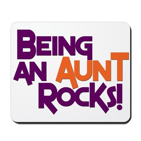 Being an Aunt Rocks! Mousepad
