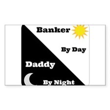 Banker by day Daddy by night Decal