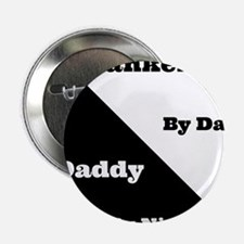 """Banker by day Daddy by night 2.25"""" Button"""