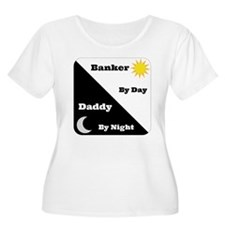 Banker by day Daddy by night T-Shirt