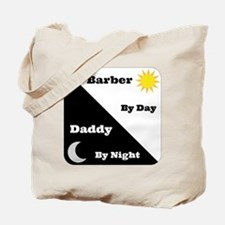 Barber by day Daddy by night Tote Bag