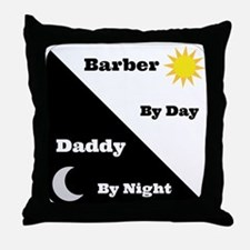 Barber by day Daddy by night Throw Pillow