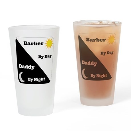 Barber by day Daddy by night Drinking Glass