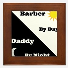 Barber by day Daddy by night Framed Tile