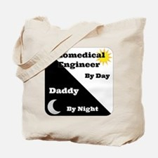 Biomedical Engineer by day Daddy by night Tote Bag