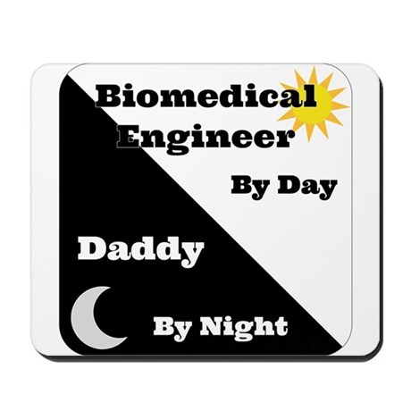 Biomedical Engineer by day Daddy by night Mousepad