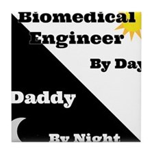 Biomedical Engineer by day Daddy by night Tile Coa