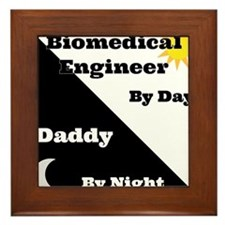 Biomedical Engineer by day Daddy by night Framed T