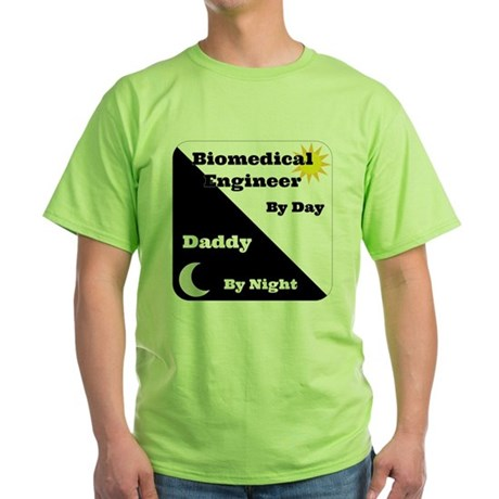 Biomedical Engineer by day Daddy by night Green T-