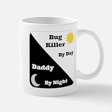 Bug Killer by day Daddy by night Mug