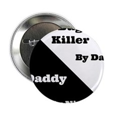 "Bug Killer by day Daddy by night 2.25"" Button"