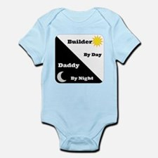 Builder by day Daddy by night Infant Bodysuit