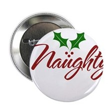 "Naughty for Xmas 2.25"" Button"