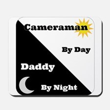 Cameraman by day Daddy by night Mousepad