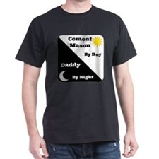 Cement Mason by day Daddy by night T-Shirt