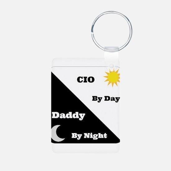 CIO by day Daddy by night Keychains