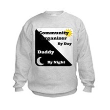Community Organizer by day Daddy by night Sweatshirt