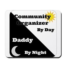 Community Organizer by day Daddy by night Mousepad