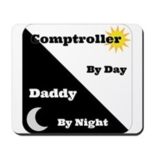 Comptroller by day Daddy by night Mousepad