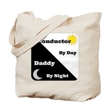 Conductor by day Daddy by night Tote Bag