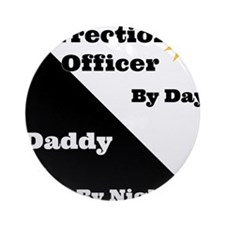 Correctional Officer by day Daddy by night Ornamen