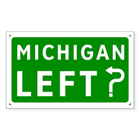 Michigan Left? Rectangle Sticker