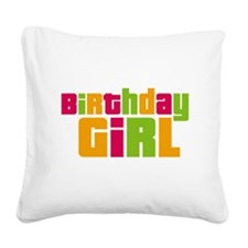 Birthday Girl Square Canvas Pillow