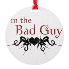 I'm the Bad Guy Ornament
