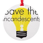 Save the Incandescents Round Ornament