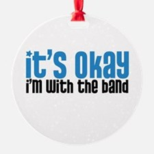 I'm With the Band Ornament