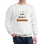 Got Rake? Sweatshirt