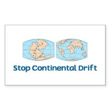 Stop Continental Drift Rectangle Decal