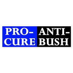 Pro-Cure, Anti-Bush Bumper Bumper Sticker