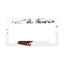 I TYPE LIKE THOMPSON License Plate Holder