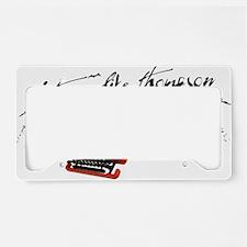 I TYPE LIKE THOMPSON License Plate Holder