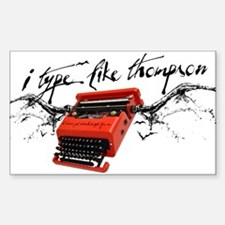 I TYPE LIKE THOMPSON Decal