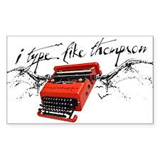 I TYPE LIKE THOMPSON Decal