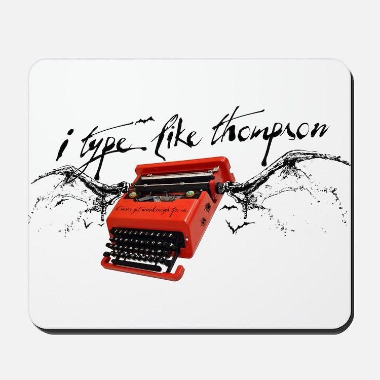I TYPE LIKE THOMPSON Mousepad