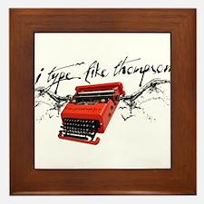 I TYPE LIKE THOMPSON Framed Tile