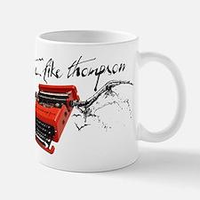 I TYPE LIKE THOMPSON Mug