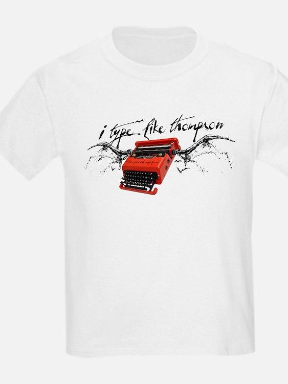 I TYPE LIKE THOMPSON T-Shirt