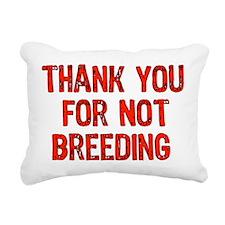 thanks_not_breeding01.png Rectangular Canvas Pillo