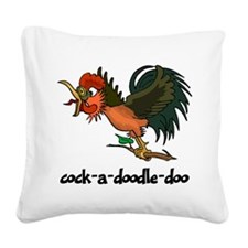 cock-a-doodle-doo Square Canvas Pillow