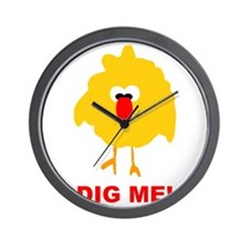 Chick Dig Me Wall Clock