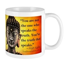 You're the truth that speaks Mug