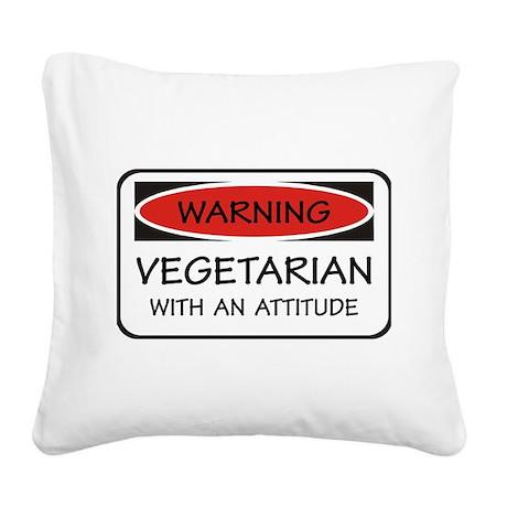Attitude Vegetarian Square Canvas Pillow