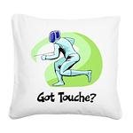 Got Touche? Square Canvas Pillow